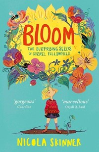 Bloom - the surprising seeds of Sorrel Fallowfield